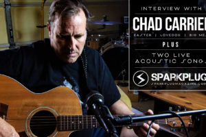 Chad Carrier Interview plus Two Live Acoustic Songs