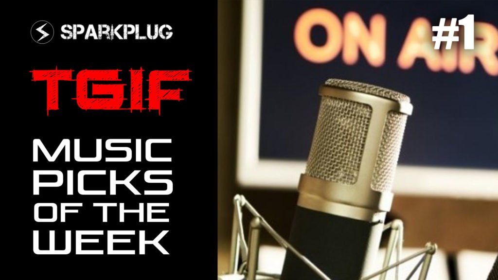 Sparkplug Magazine TGIF Top Picks Of The week – EP1