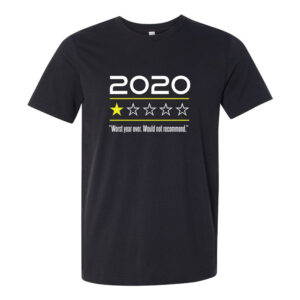 2020 Worst Year Ever would not recommend - Funny Parody Shirt