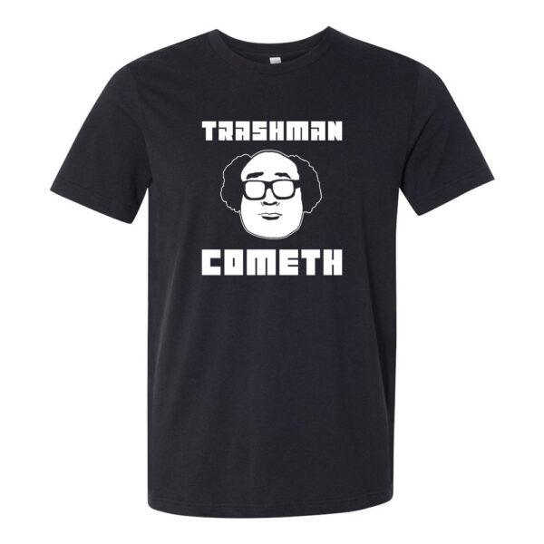 Trashman Cometh Shirt - Danny Devito